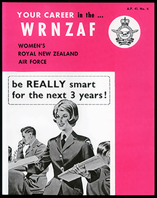 """Prior to gender integration in 1977, women served in the Women's Royal New Zealand Air Force (WRNZAF). This girly pink recruiting pamphlet produced for the WRNZAF in 1963 tells the viewer that by joining the Air Force they will be """"REALLY smart for the next 3 years!"""" The dates reflect the length of initial engagements in the WRNZAF. At the time, applicants needed to be single or, if widowed or legally separated, without dependent children."""