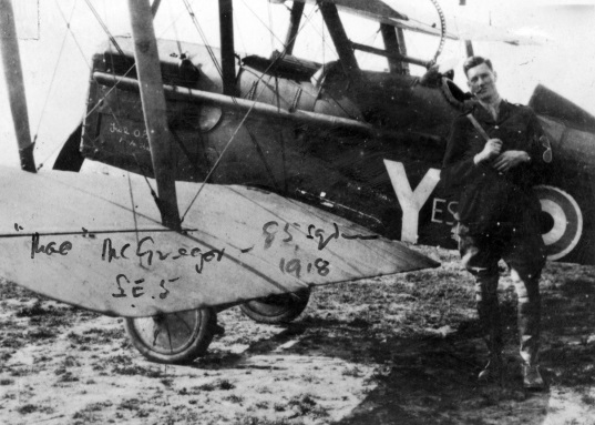 Malcolm 'Mac' McGregor, photographed by his great friend Keith 'Grid' Caldwell next to his SE.5a scout in 1918. From the collection of the Air Force Museum of New Zealand.